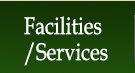 Facilities / Services
